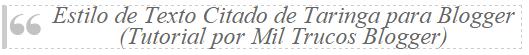 Estilo de texto citado de Taringa para Blogger